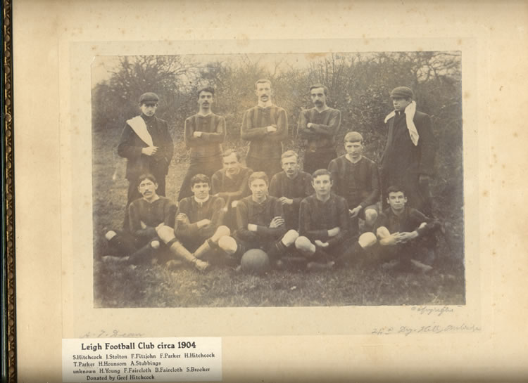 Leigh Football Club, c. 1904 S Hitchcock, I Stolton, F Fitzjohn, F Parker, H Hitchcock T Parker, H Hounson, A Stubbings unknown, H Young, F Faircloth, B Faircloth, S Brooker