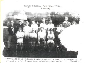 Leigh School Football Team 1933/34 - given to the Historical Society by Margaret Pyle, grand-daughter of Fred and Emily Fitzjohn.  Jim Fitzjohn named in the picture would have been her uncle. (List of names is given under 'Leigh School' - better copy in Leigh Archives).